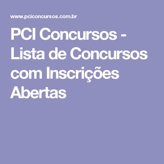 PCI Concursos - Lista de Concursos com Inscrições Abertas