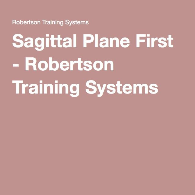 Sagittal Plane First - Robertson Training Systems