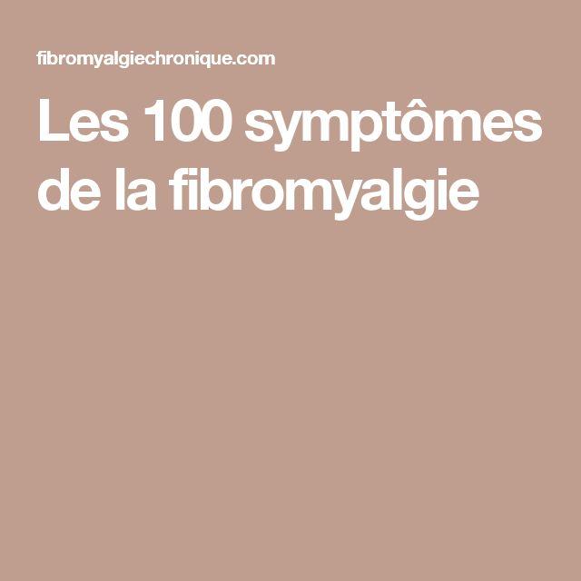 Les 100 symptômes de la fibromyalgie