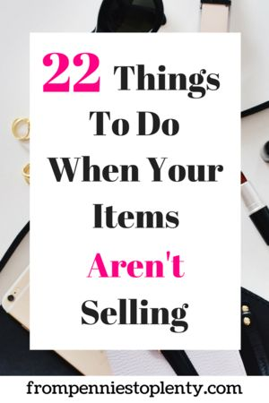 22 Things to Do When Your Items Aren't Selling – My Posh Picks