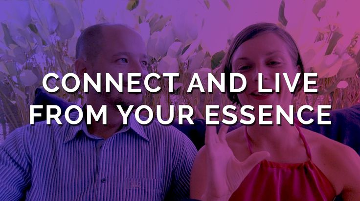 Connect and Live from your Essence