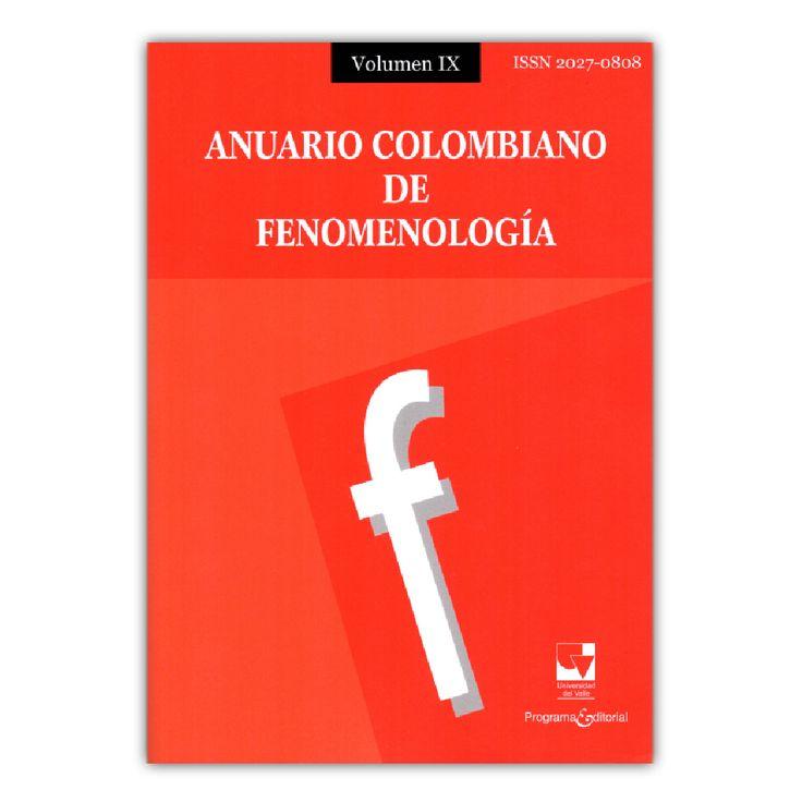 Anuario colombiano de fenomenología, Vol IX – Varios – Universidad del Valle www.librosyeditores.com Editores y distribuidores.