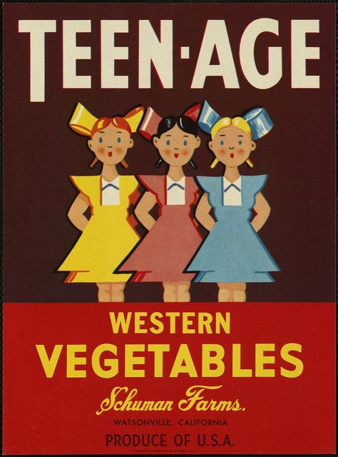 Teen-Age: Western vegetables, Schuman Farms., Watsonville, California, produce of U.S.A. by Boston Public Library