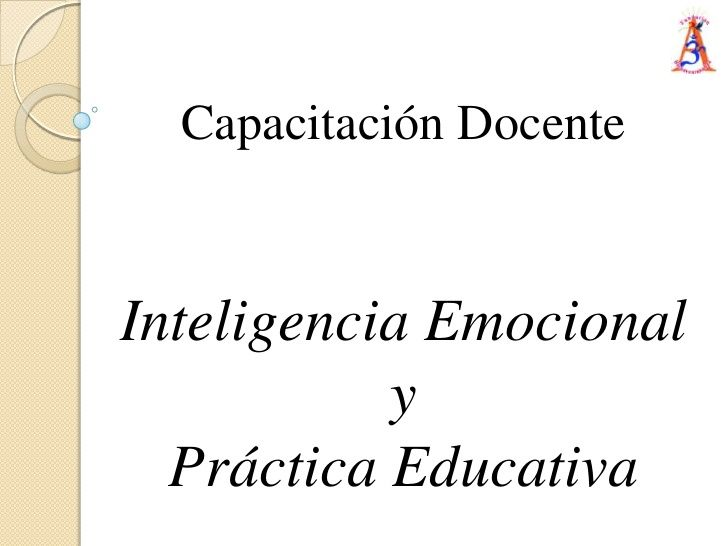 Capacitación docente   la inteligencia emocional en la practica educa…