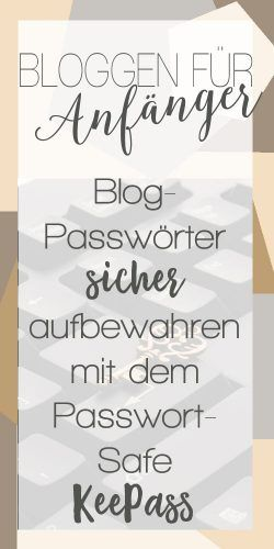 Passwörter sicher aufbewahren mit dem Passwort-Safe KeePass