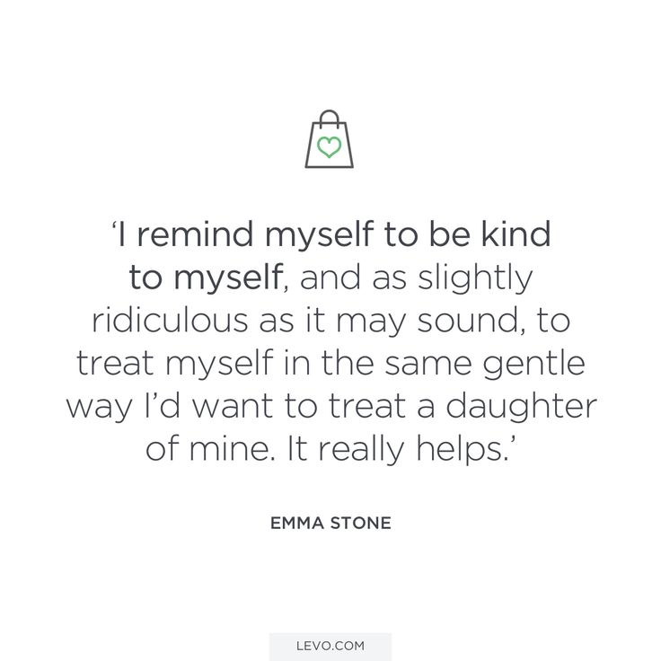 """I remind myself to be kind to myself."" Emma Stone #levoinspired #quotes"