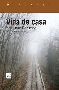 Vida de casa / Marilynne Robinson ; traduït de l'anglès per Esther Tallada