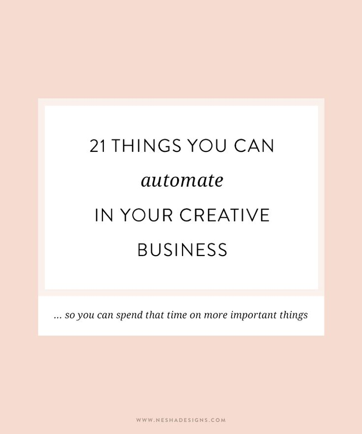 21 things you can automate in your creative business — Streamline your business and get organized with these top tips. Perfect for small business owners and creative entrepreneurs!