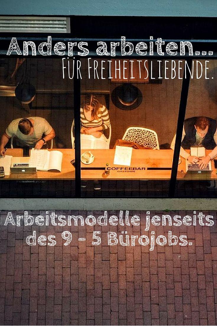 Klick auf das Bild für eine Einführung zu alternativen Arbeitsmodellen für Freiheitsliebende #Arbeit #Karriere #Beruf #Job #Freiheit