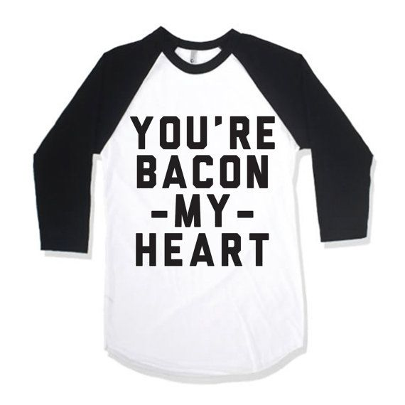 You're Bacon My Heart by AwesomeBestFriendsTs on Etsy