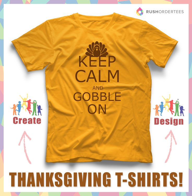 16 best images about thanksgiving t shirt design idea 39 s on pinterest keep calm home and for How to make shirt designs at home