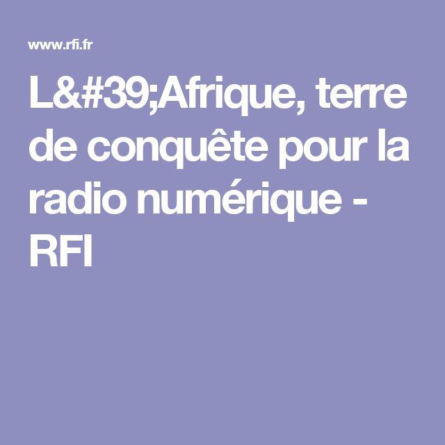 L'Afrique, terre de conquête pour la radio numérique - RFI
