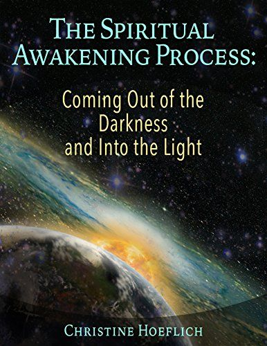 The Spiritual Awakening Process: Coming Out of the Darkness and Into the Light by [Hoeflich, Christine]
