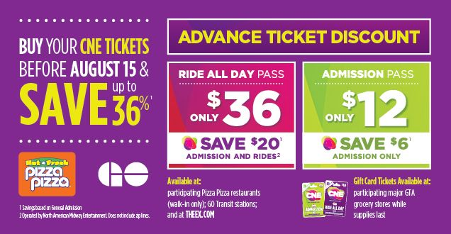 The CNE's Advance Ticket Discount begins today! Save up to 36% when you buy your Ride All Day Pass or Admission Pass at participating Pizza Pizza restaurants and all GO Transit stations. New this year: CNE Gift Card Tickets are available at participating major grocery stores in the GTA while supplies last: Food Basics; Fortinos; Loblaws; Metro; No Frills; Sobeys; Superstore and Zehrs. Offers ends August 14. #deals #save #CNE2014 #letsgototheex #toronto