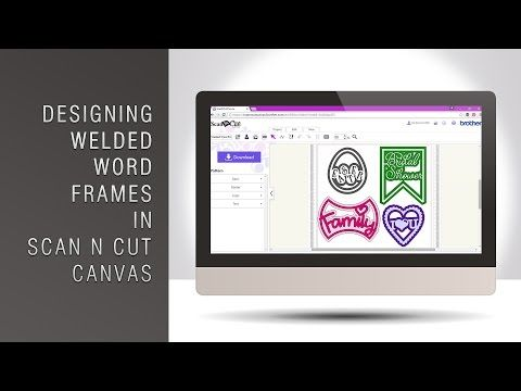 In this video i will show you how to make welded word frames quickly and easily in brother scan n cut canvas