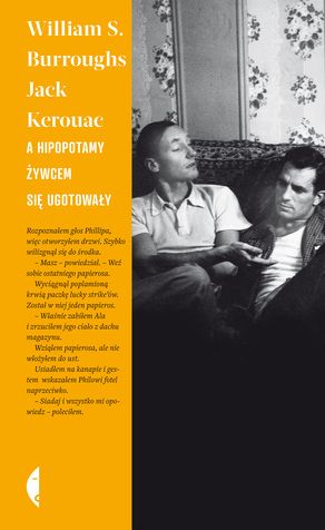 Przekład zjęzyka angielskiego Ewa Górczyńska Latem 1944 roku Nowym Jorkiem wstrząsa informacja o morderstwie – młody Lucien Carr śmiertelnie rani o dziesięć lat starszego Davida Kammerera. Pierwszymi, którzy się o tym dowiadują, są… William Burroughs i Jack Kerouac. A hipopotamy żywcem się ugotowały to opowieść owydarzeniach poprzedzających tęzbrodnię, ajednocześnie wczesna próba talentu artystów, którzy przeszli do...