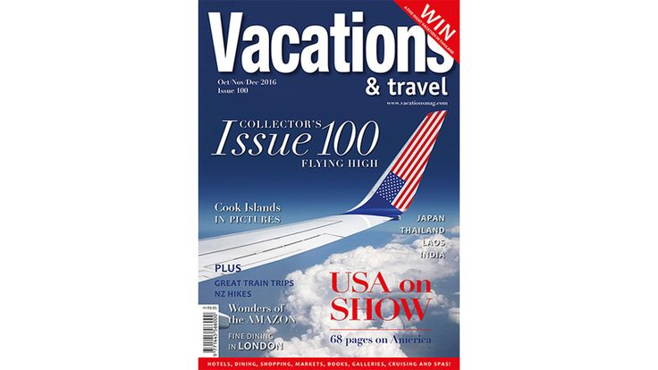 Vacations & Travel magazine Oct/Nov/Dec 2016 - Issue 100 - is on sale now at your local news stand or order online. www.vacationsmag.com