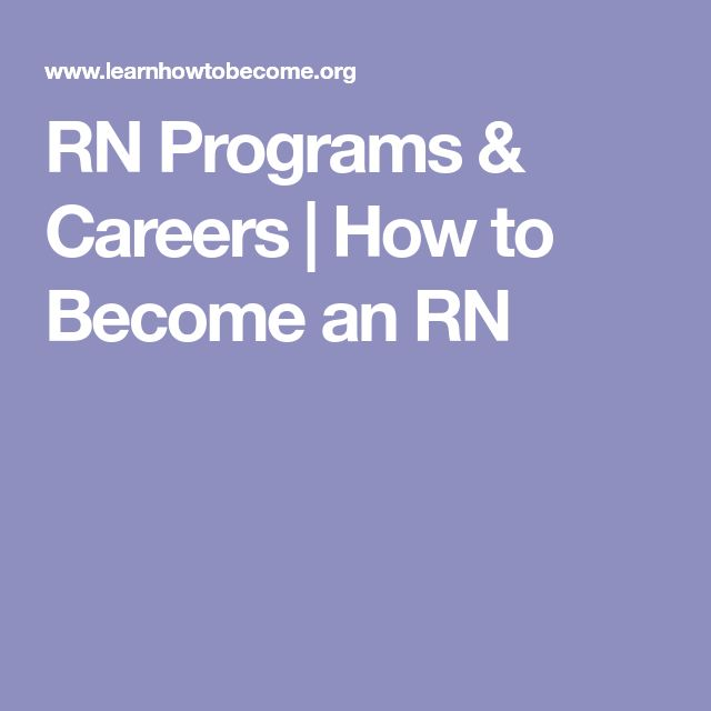 RN Programs & Careers | How to Become an RN