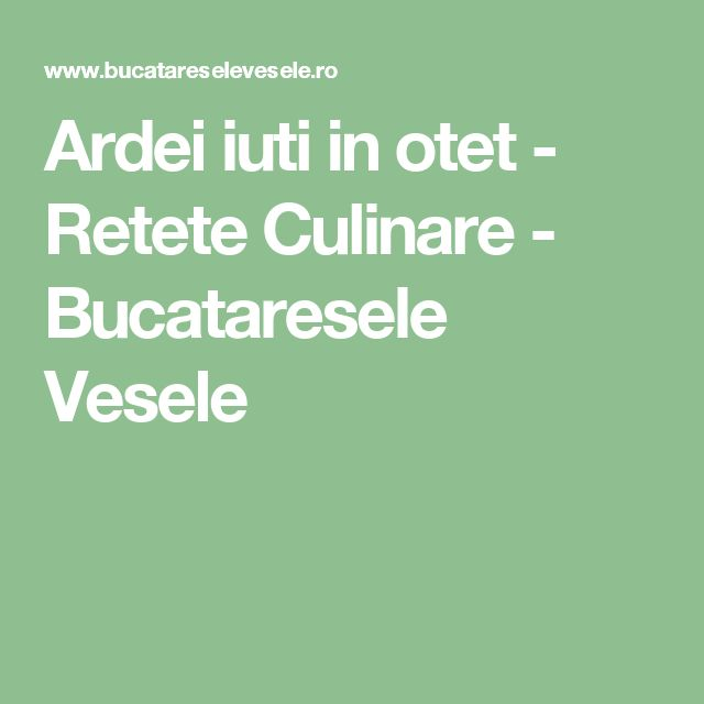 Ardei iuti in otet - Retete Culinare - Bucataresele Vesele