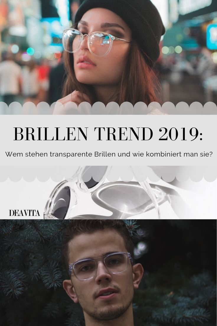 Transparente Brillen Trend 2019: So kann man sie optimal