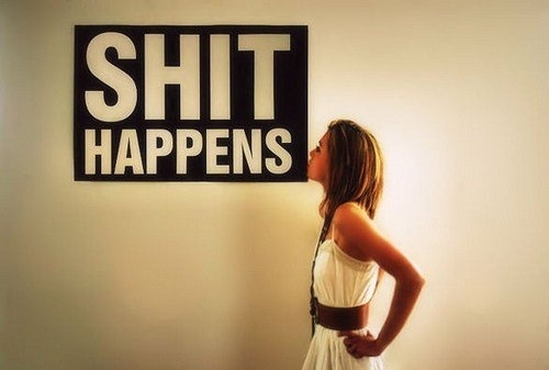 shit happensShit Happen, Typography Quotes, Bathroom Wall, Inspiration Pictures, Life Mottos, Shithappen, True Stories, True Sayings, Life Goes On