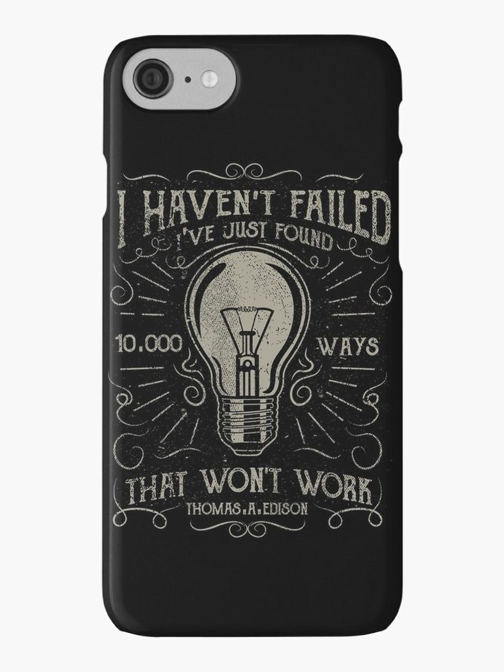 I haven't failed. I've just found 10000 ways that won't work. / Thomas A. Edison • Also buy this artwork on phone cases, apparel, stickers, and more.