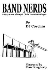 """Band Nerds Poetry From The 13th Chair Trombone Player <span itemprop=""""name"""">DJ Corchin</span>"""