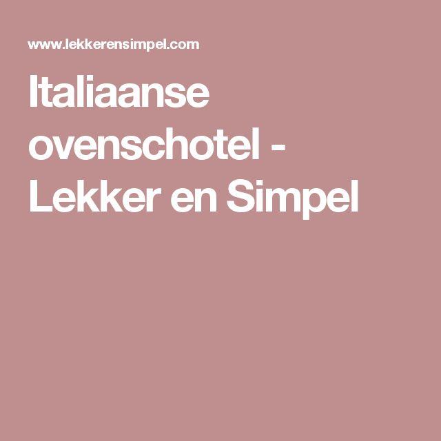 Italiaanse ovenschotel - Lekker en Simpel