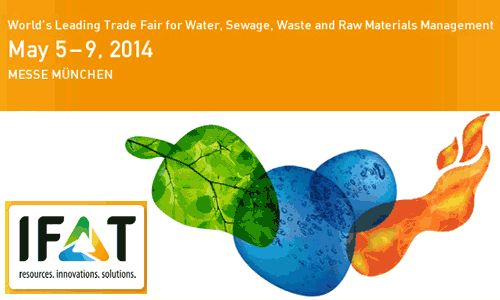 #IFAT 2014 - World's Leading Trade Fair for #Water, #Sewage, #Waste and #RawMaterials Management - #Munich May 5 - 9, 2014