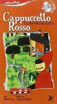 Fiabe - Cappuccetto Rosso e il sentiero del bosco - LeMilleunaMappa - EDT Giralangolo - Copertina