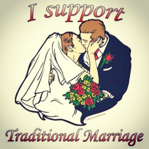 This is the only form of marriage that I support. No, that doesn't make me a homophobe or close-minded. I have nothing against gays. i have friends that are. however, i just believe in God's definition of marriage.