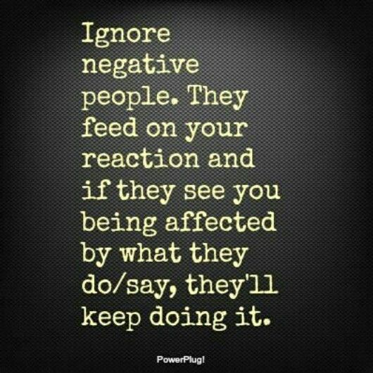 Quotes About Angry People: Best 25+ Ignore Negativity Ideas On Pinterest