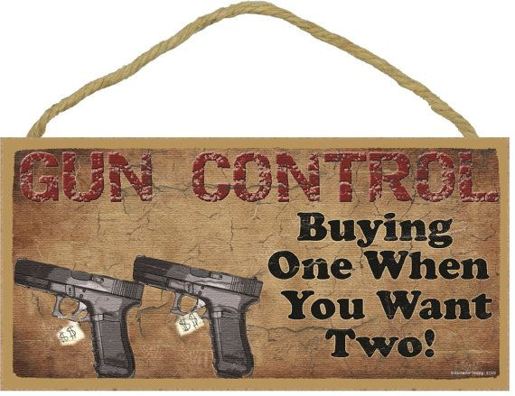 GUN CONTROL Buying One When You Want Two by blackwatertradingco, $6.95