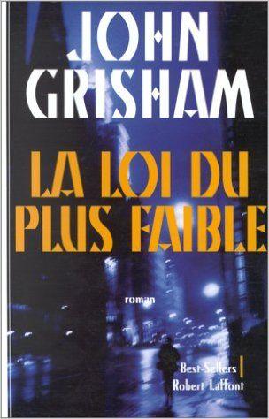 La loi du plus faible: Amazon.com: John Grisham: Books