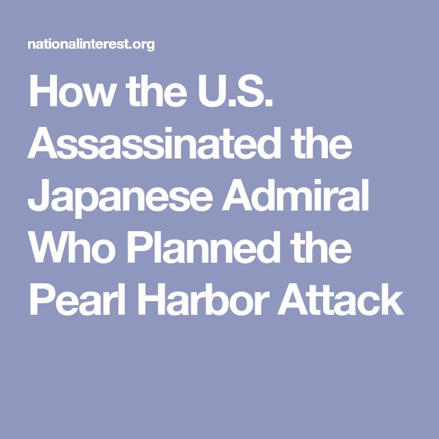 How the U.S. Assassinated the Japanese Admiral Who Planned the Pearl Harbor Attack