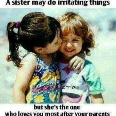 A sister may do irritating things, but she is the only one who loves after our parents… Agree..?? Tag-mention your brother and sister