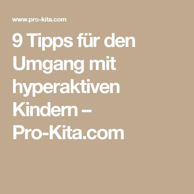 9 Tipps für den Umgang mit hyperaktiven Kindern – Pro-Kita.com