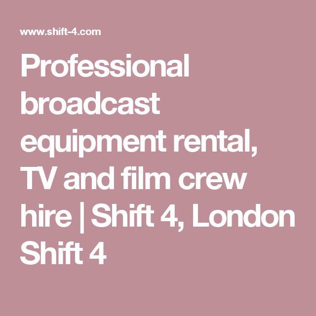 Professional broadcast equipment rental, TV and film crew hire | Shift 4, London Shift 4