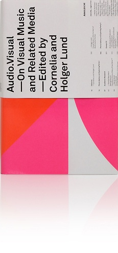 Audio.Visual    On Visual Music and   Related Media      Arnoldsche Art Publishers   2009