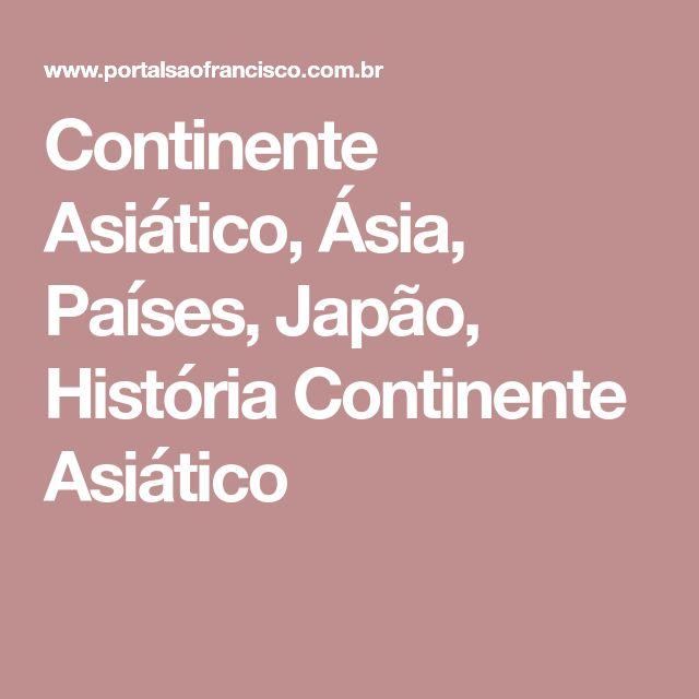 Continente Asiático, Ásia, Países, Japão, História Continente Asiático