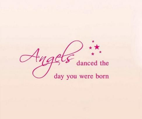 Angels-danced-the-day-you-were-born-quotes-and-sayings-Wall-Sticker-Vinyl-wall-quotes-home.jpg