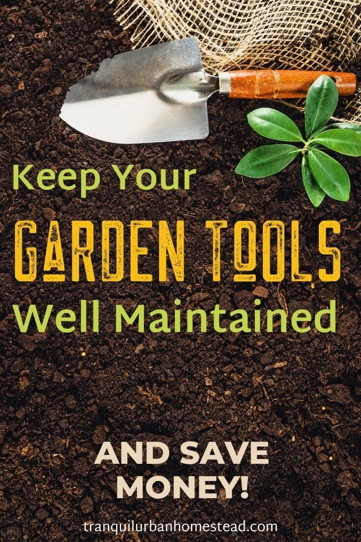 How To Save Money By Maintaining Your Garden Tools In 2020