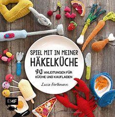 Spiel mit in meiner Häkelküche: 90 Anleitungen für Küche und Kaufladen von Lucia Förthmann http://www.amazon.de/dp/3863552601/ref=cm_sw_r_pi_dp_-MV8ub0HBB0SQ