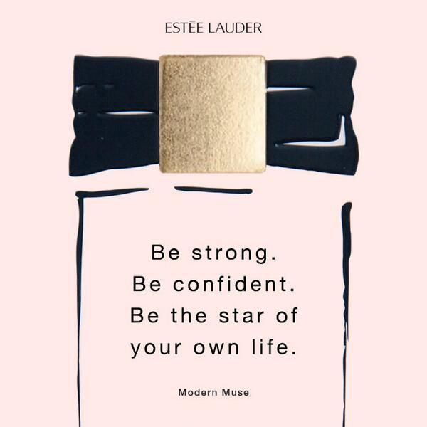 Quotes & Pics   Estee Lauder/ Be the star of your own life.