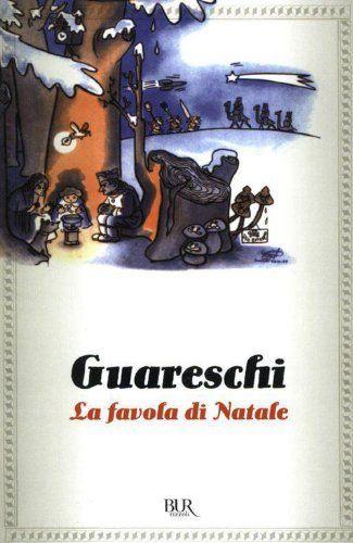 La favola di Natale: Le opere di Giovannino Guareschi #20 (BUR NARRATIVA) di Giovannino Guareschi, http://www.amazon.it/dp/B00CFF3ZB4/ref=cm_sw_r_pi_dp_7-WYsb05X1R4B