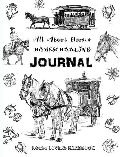 All About Horses - Homeschooling Journal - Horse Lovers H