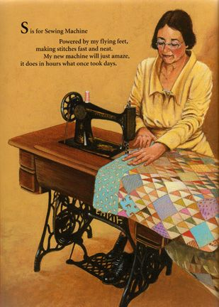 S is for Sewing Machine. Go to the website to learn the story behind this picture, and the alphabet book it's in. I've already ordered my copy!