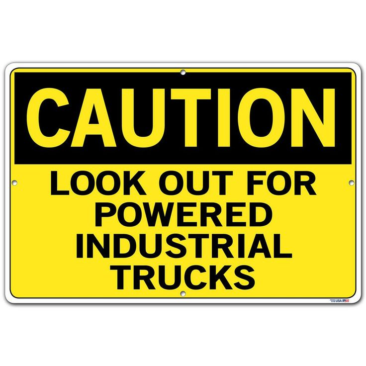 Caution 18.5 in. W x 12.5 in. H Aluminum Composite Look Out For Powered Industrial Trucks Sign, Yellow