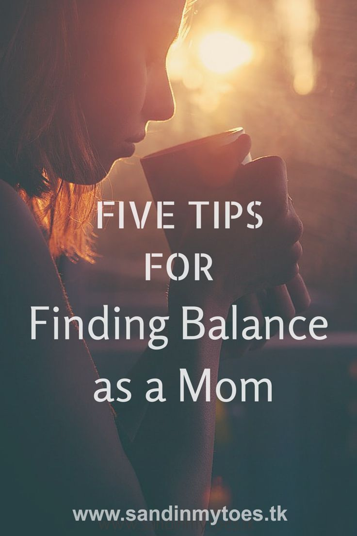 Five Tips Friday: Finding balance as a mom