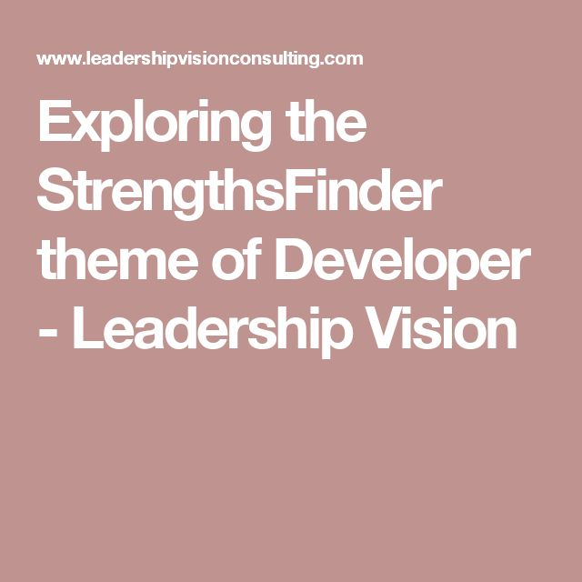 Exploring the StrengthsFinder theme of Developer - Leadership Vision